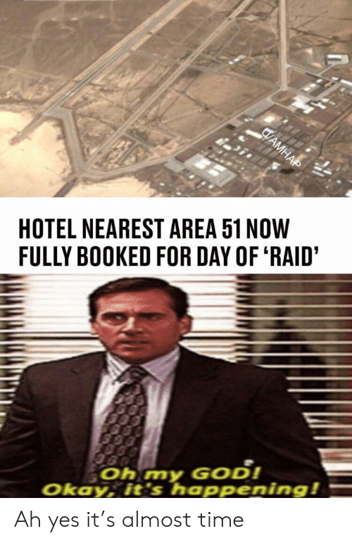 God, Oh My God, and Hotel: HOTEL NEAREST AREA 51 NOW  FULLY BOOKED FOR DAY OF 'RAID'  Oh my GoD!  Okay, it's happening!  CAMHAP Ah yes it's almost time