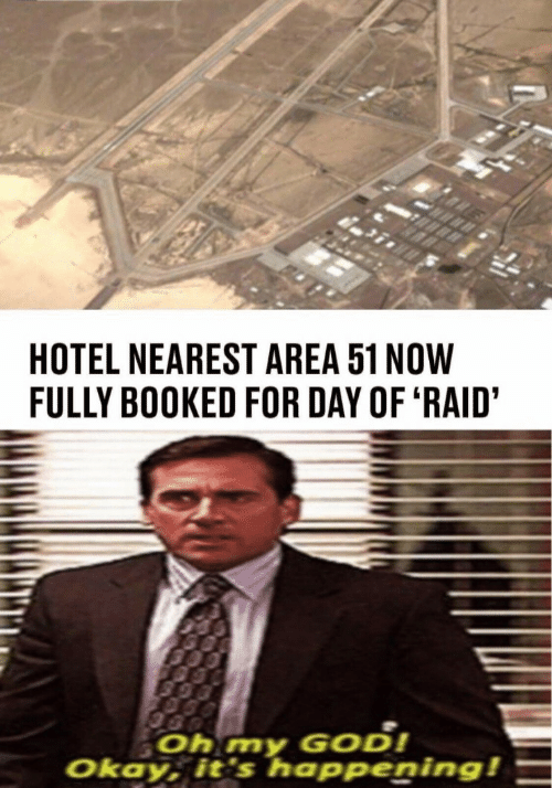 God, Oh My God, and Hotel: HOTEL NEAREST AREA 51 NOW  FULLY BOOKED FOR DAY OF 'RAID'  Oh my GOD!  Okay, it's happening!