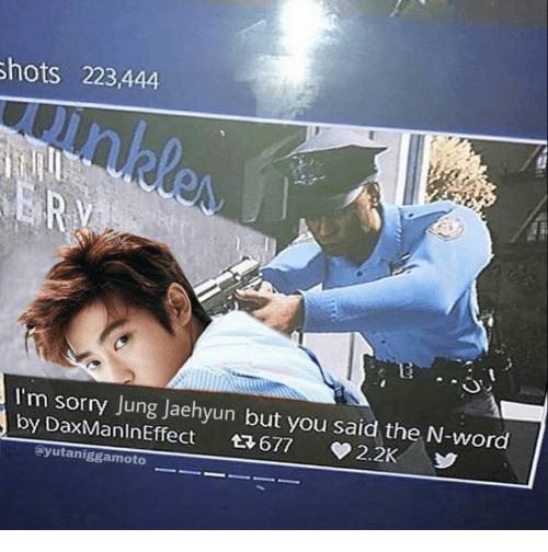 Hots: hots 223,444  I'm sorry Jung Jaehyun but you said the N-word  ayutaniggamoto