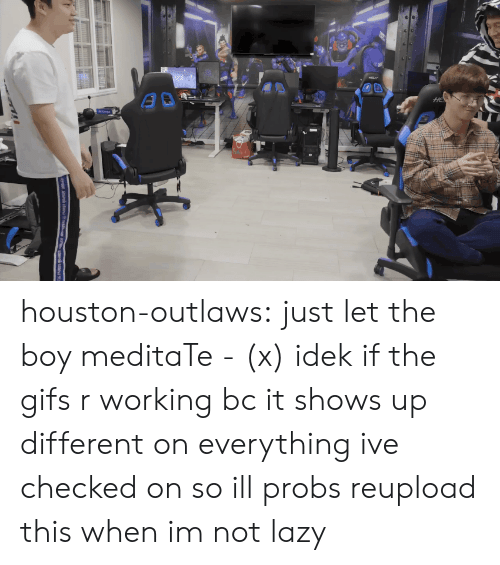 meditate: houston-outlaws: just let the boy meditaTe - (x) idek if the gifs r working bc it shows up different on everything ive checked on so ill probs reupload this when im not lazy