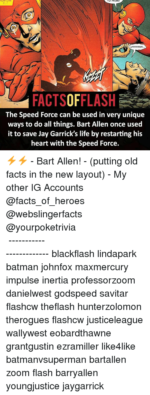inertia: HOW CAN  TO AN EK!  FACTSOFFLASH  The Speed Force can be used in very unique  ways to do all things. Bart Allen once used  it to save Jay Garrick's life by restarting his  heart with the Speed Force. ⚡️⚡️ - Bart Allen! - (putting old facts in the new layout) - My other IG Accounts @facts_of_heroes @webslingerfacts @yourpoketrivia ⠀⠀⠀⠀⠀⠀⠀⠀⠀⠀⠀⠀⠀⠀⠀⠀⠀⠀⠀⠀⠀⠀⠀⠀⠀⠀⠀⠀⠀⠀⠀⠀⠀⠀ ⠀⠀------------------------ blackflash lindapark batman johnfox maxmercury impulse inertia professorzoom danielwest godspeed savitar flashcw theflash hunterzolomon therogues flashcw justiceleague wallywest eobardthawne grantgustin ezramiller like4like batmanvsuperman bartallen zoom flash barryallen youngjustice jaygarrick