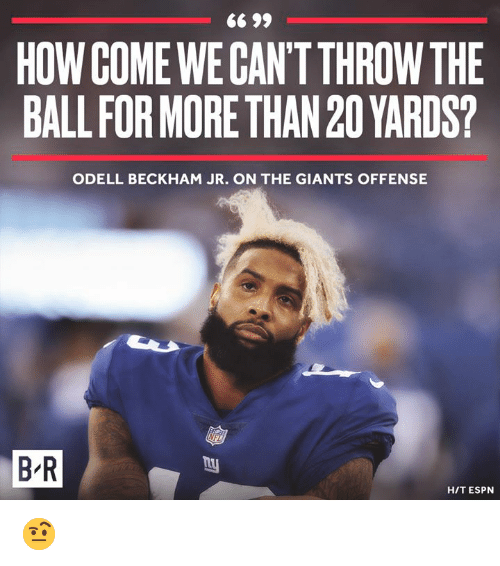 beckham jr: HOW COME WE CANT THROWTHE  BALL FOR MORE THAN 20 YARDS?  ODELL BECKHAM JR. ON THE GIANTS OFFENSE  B-R  HIT ESPN 🤨