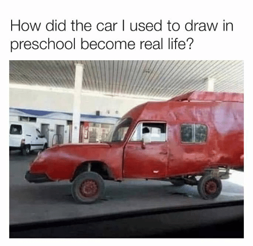 Preschool: How did the car I used to draw in  preschool become real life?
