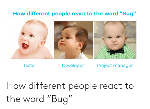 """React: How different people react to the word """"Bug"""""""