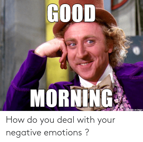 How Do You: How do you deal with your negative emotions ?