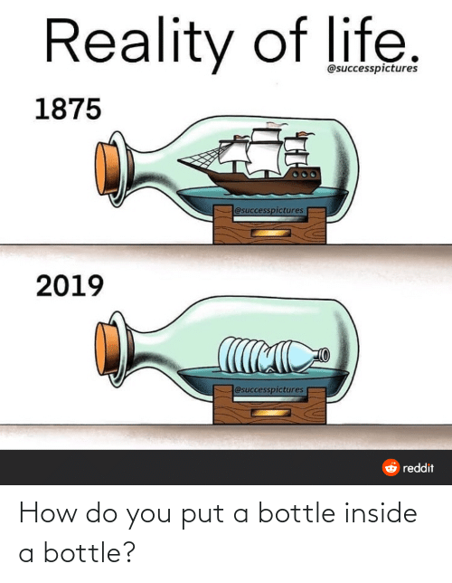 How Do You: How do you put a bottle inside a bottle?