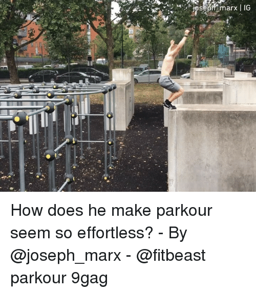 9gag, Memes, and Parkour: How does he make parkour seem so effortless? - By @joseph_marx - @fitbeast parkour 9gag