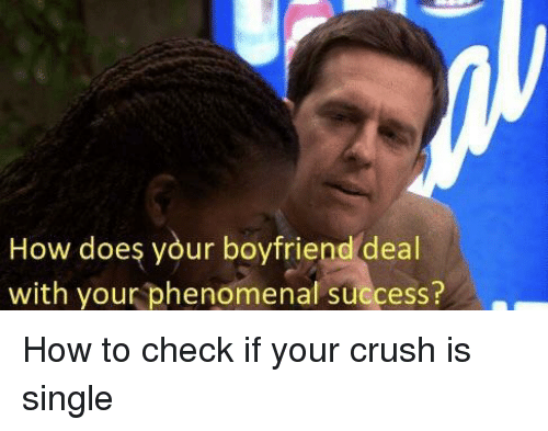 Crush, Phenomenal, and The Office: How does your boyfriend deal  with your phenomenal success?