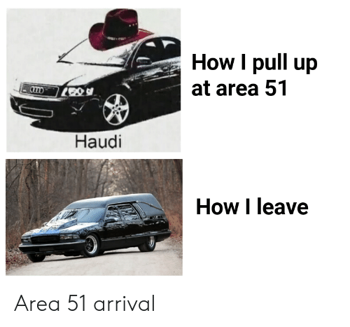 pull up: How I pull up  at area 51  Haudi  How I leave Area 51 arrival