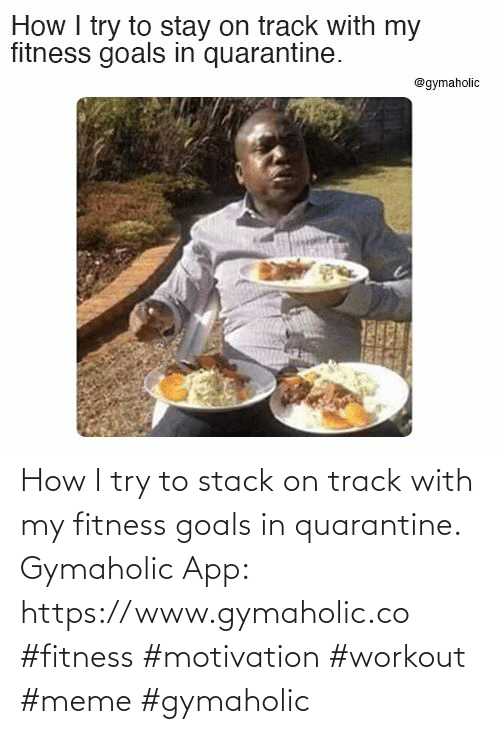 Track: How I try to stack on track with my fitness goals in quarantine.  Gymaholic App: https://www.gymaholic.co  #fitness #motivation #workout #meme #gymaholic