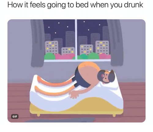 drunk gif: How it feels going to bed when you drunk  GIF
