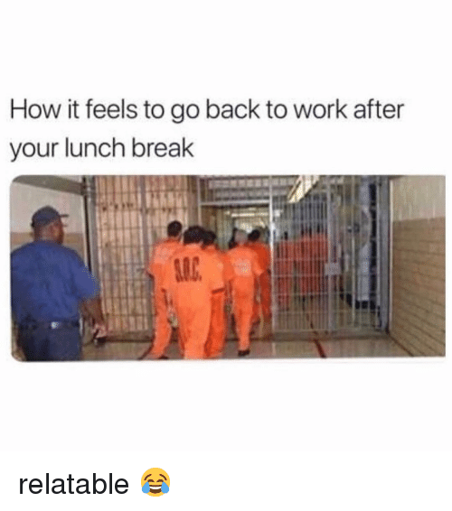 slc: How it feels to go back to work after  your lunch break  SLC relatable 😂