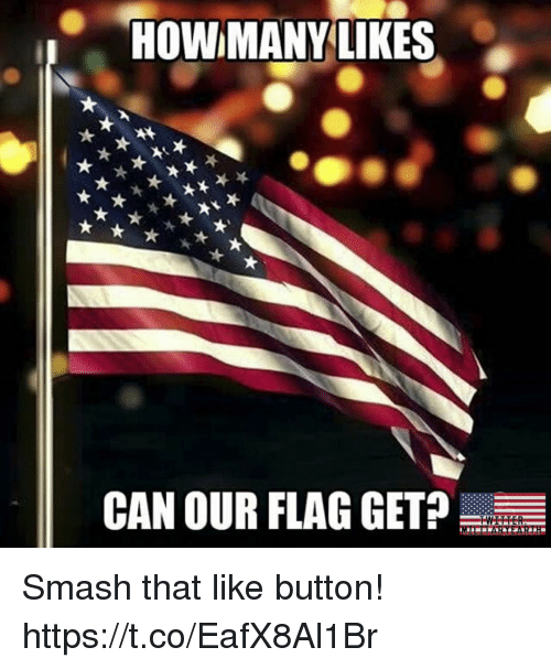 Get Smash: HOW MANY LIKES  CAN OUR FLAG GET? Smash that like button! https://t.co/EafX8Al1Br