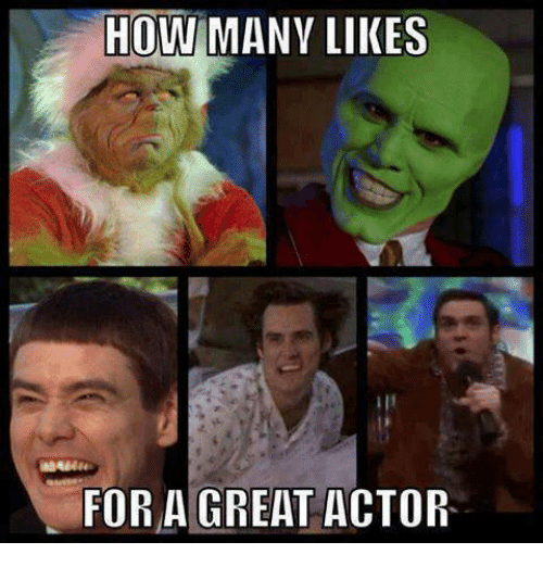 great actor: HOW MANY LIKES  FOR A GREAT ACTOR