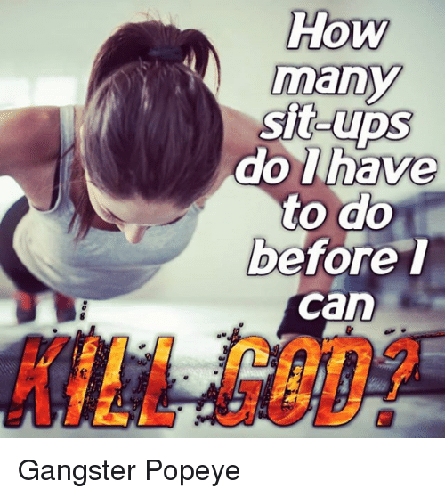 God, Nihilist, and Popeye: How  many  sit  before t  can  KILL GOD? Gangster Popeye