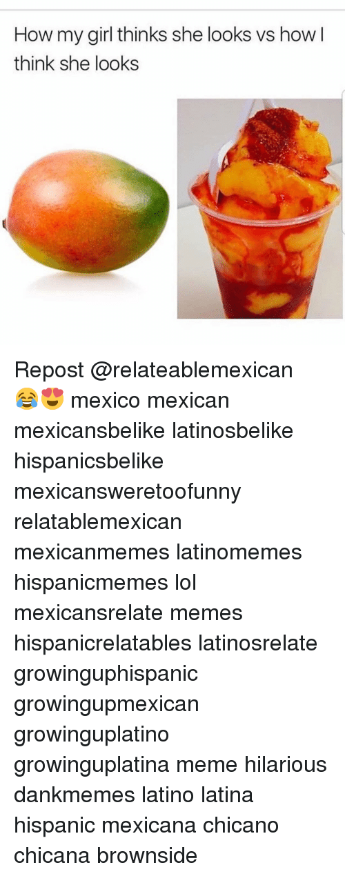 meme hilarious: How my girl thinks she looks vs how l  think she looks Repost @relateablemexican ・・・ 😂😍 mexico mexican mexicansbelike latinosbelike hispanicsbelike mexicansweretoofunny relatablemexican mexicanmemes latinomemes hispanicmemes lol mexicansrelate memes hispanicrelatables latinosrelate growinguphispanic growingupmexican growinguplatino growinguplatina meme hilarious dankmemes latino latina hispanic mexicana chicano chicana brownside