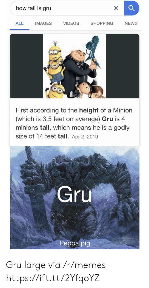 a minion: how tall is gru  X  VIDEOS  ALL  SHOPPING  NEWS  IMAGES  First according to the height of a Minion  (which is 3.5 feet on average) Gru is 4  minions tall, which means he is a godly  size of 14 feet tall. Apr 2, 2019  Gru  Реpра pig Gru large via /r/memes https://ift.tt/2YfqoYZ