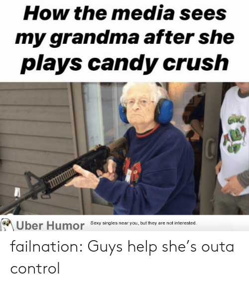 Candy, Candy Crush, and Crush: How the media sees  my grandma after she  plays candy crush  Uber Humor  Sexy singles near you, but they are not interested. failnation:  Guys help she's outa control