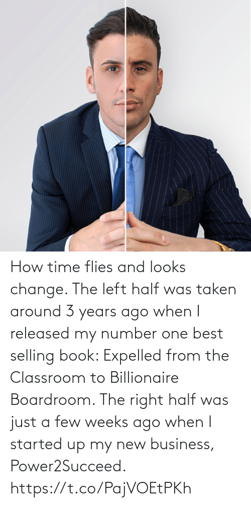 A Few: How time flies and looks change.   The left half was taken around 3 years ago when I released my number one best selling book: Expelled from the Classroom to Billionaire Boardroom.   The right half was just a few weeks ago when I started up my new business, Power2Succeed. https://t.co/PajVOEtPKh