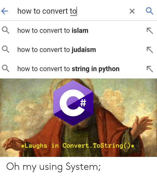 Islam: how to convert to  ahow to convert to islam  ahow to convert to judaism  ahow to convert to string in python  #  Laughs in Convert. ToString()* Oh my using System;