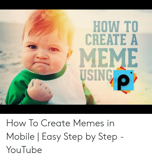 How To Create A Meme: HOW TO  CREATE A  MEME  SING How To Create Memes in Mobile | Easy Step by Step - YouTube