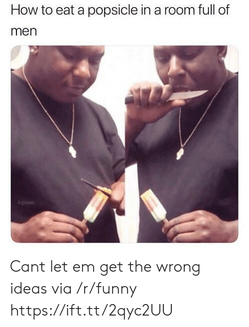 popsicle: How to eat a popsicle in a room full of  men Cant let em get the wrong ideas via /r/funny https://ift.tt/2qyc2UU
