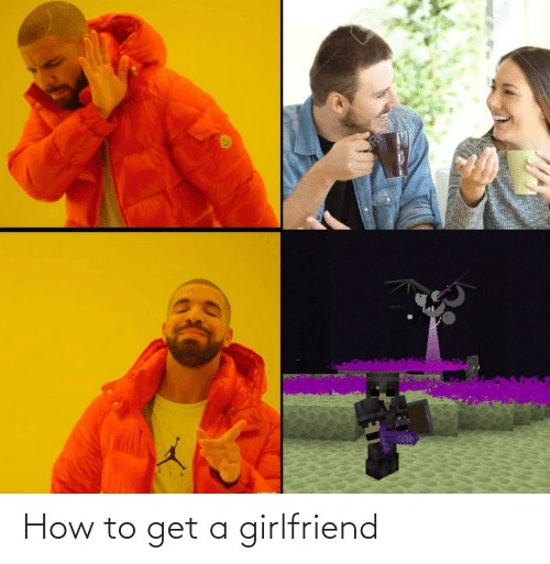 How To Get: How to get a girlfriend