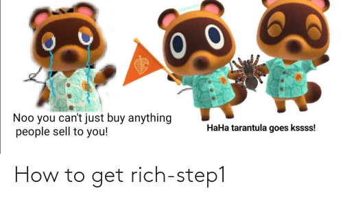 How To Get: How to get rich-step1
