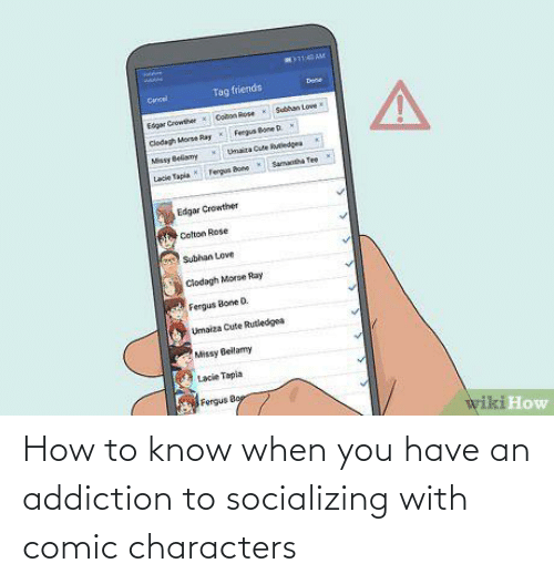 When You Have: How to know when you have an addiction to socializing with comic characters