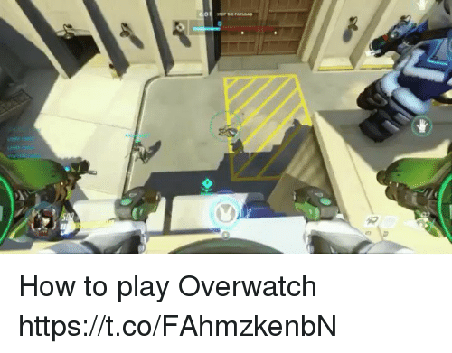Play Overwatch: How to play Overwatch https://t.co/FAhmzkenbN