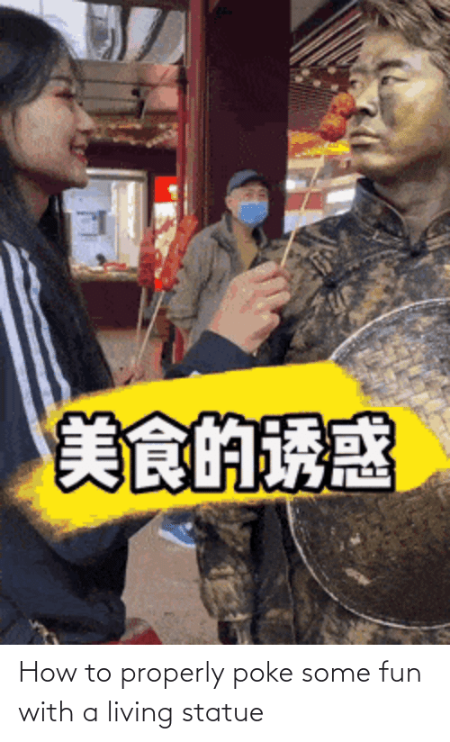 fun: How to properly poke some fun with a living statue