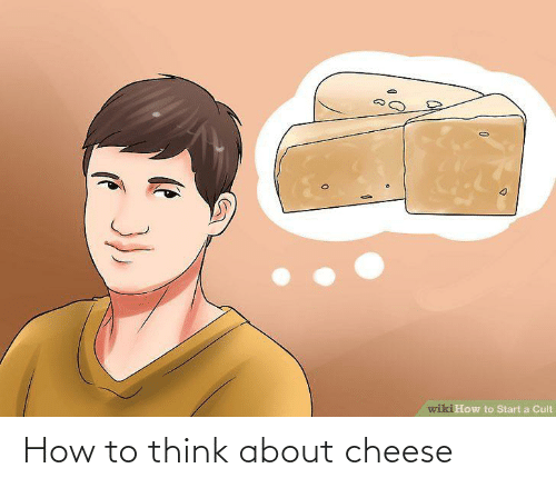 To Think: How to think about cheese