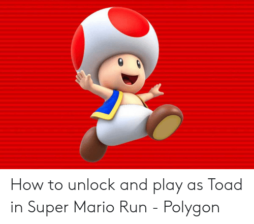 mario pictures: How to unlock and play as Toad in Super Mario Run - Polygon