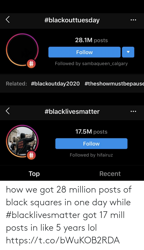 years: how we got 28 million posts of black squares in one day while #blacklivesmatter got 17 mill posts in like 5 years lol https://t.co/bWuKOB2RDA