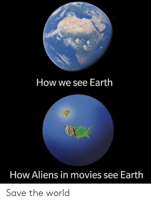 Aliens: How we see Earth  How Aliens in movies see Earth Save the world