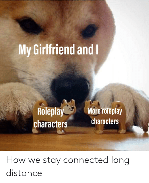 Connected: How we stay connected long distance
