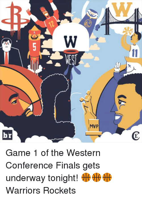 Finals, Sports, and Game: hr  MVP Game 1 of the Western Conference Finals gets underway tonight! 🏀🏀🏀 Warriors Rockets