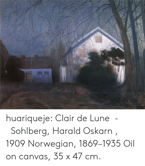 Tumblr, Blog, and Canvas: huariqueje:     Clair de Lune  -   Sohlberg, Harald Oskarn , 1909 Norwegian, 1869–1935   Oil on canvas, 35 x 47 cm.