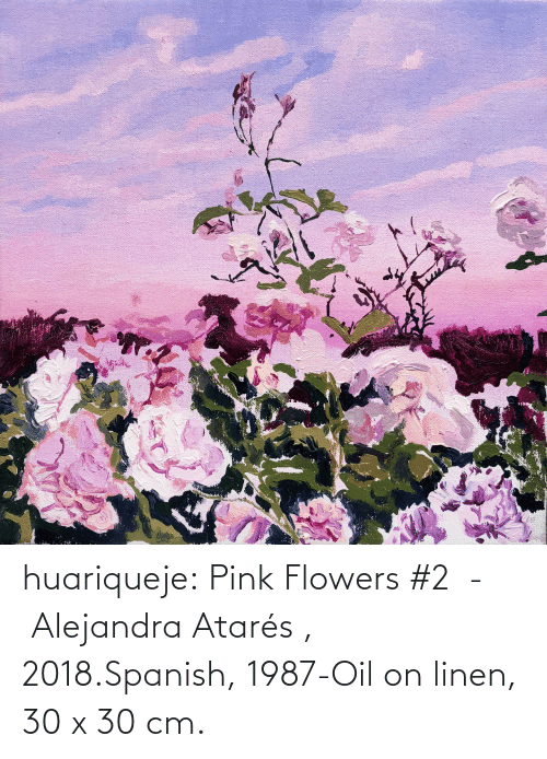 Spanish: huariqueje:  Pink Flowers #2  -  Alejandra Atarés , 2018.Spanish, 1987-Oil on linen, 30 x 30 cm.