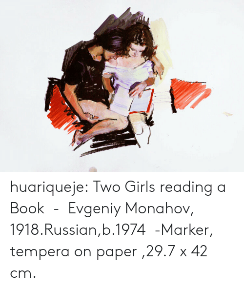 Girls, Tumblr, and Blog: huariqueje:  Two Girls reading a Book - Evgeniy Monahov, 1918.Russian,b.1974 -Marker, tempera on paper ,29.7 x 42 cm.