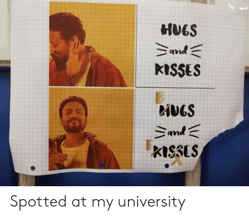 hugs and kisses: HUGS  and  KISSES  iVGS  and  KISSUS Spotted at my university
