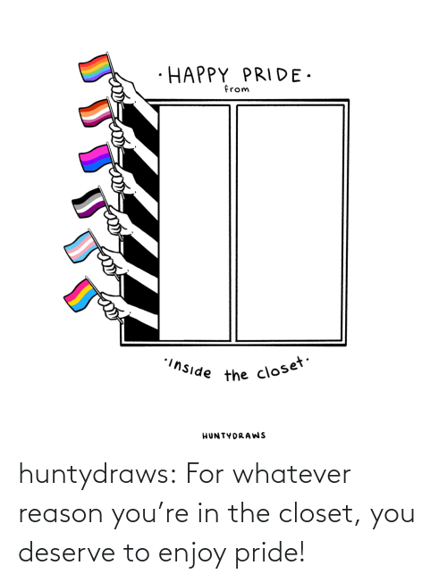 closet: huntydraws:  For whatever reason you're in the closet, you deserve to enjoy pride!