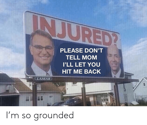 grounded: I'm so grounded