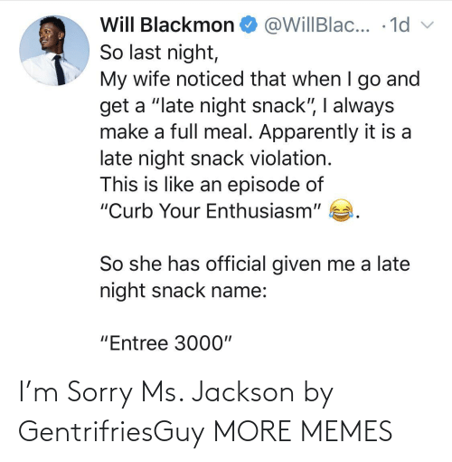 jackson: I'm Sorry Ms. Jackson by GentrifriesGuy MORE MEMES