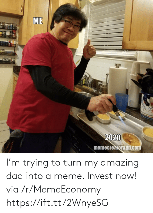 turn: I'm trying to turn my amazing dad into a meme. Invest now! via /r/MemeEconomy https://ift.tt/2WnyeSG