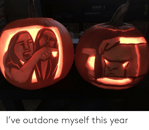 This, Myself, and  Year: I've outdone myself this year