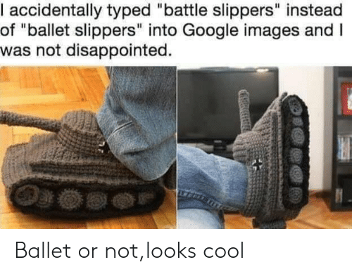 """google images: I accidentally typed """"battle slippers"""" instead  of """"ballet slippers"""" into Google images and I  was not disappointed. Ballet or not,looks cool"""