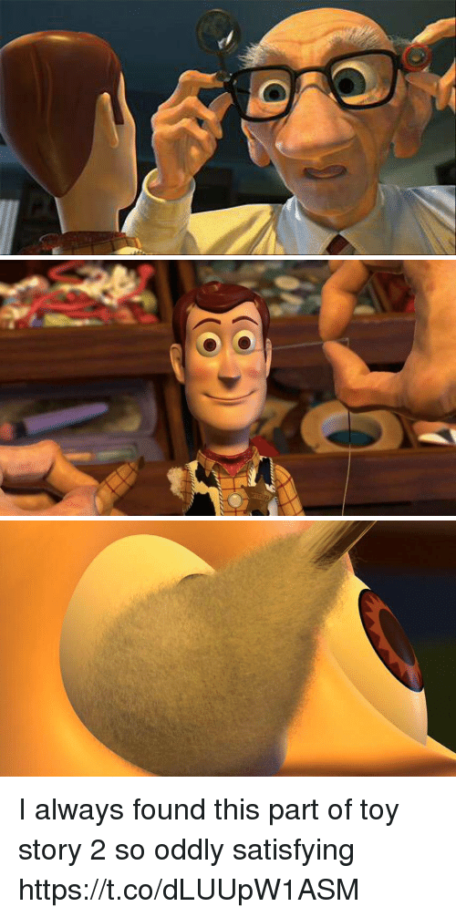 Oddly Satisfying: I always found this part of toy story 2 so oddly satisfying https://t.co/dLUUpW1ASM