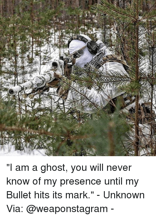 """Bulletted: """"I am a ghost, you will never know of my presence until my Bullet hits its mark."""" - Unknown Via: @weaponstagram -"""