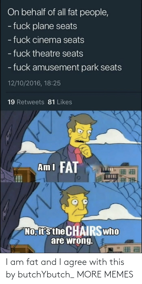 Fat: I am fat and I agree with this by butchYbutch_ MORE MEMES